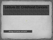 Lecture 22 - Childhood Cancers