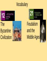 Lucas Stefan - Ch 12 Vocabulary Byzantine Civlization and Ch 21 Feudalism and the Middle Ages.pptx