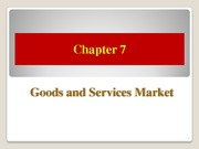 Chapter+07+_Goods+and+Services+Market_