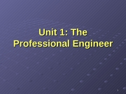 EE 302 - Lecture Slides - Unit_1[1].2 Professional_Engineer