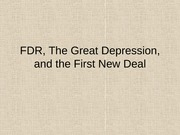 FRD, The Great Depression, and the First New Deal