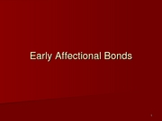 Early Affectional Bonds