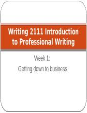 Week 1 Writing 2111 Introduction to Professional Writing _2017 OWL Version_.pptx