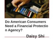 Do American Consumers Need a Financial Protection Agency