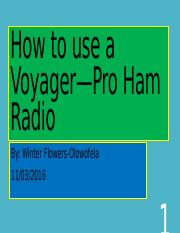 How to use a Voyager—Pro Ham Radio.pptx