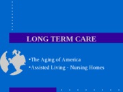 Week Ten Aging of America and Nursing Homes - 2010