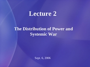 2 The Distribution of Power and Systemic War