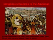 Jan 21 - Indigenous Empires in the Americas