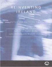 Peadar Kirby, Luke Gibbons, Michael Cronin Reinventing Ireland Culture, Society and the Global Econo