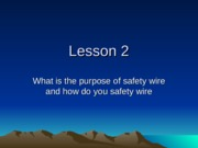 Lesson 2 Safety wire