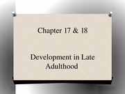 PSYC 320 Day+19_Chapter+17+_+18++Late+Adulthood