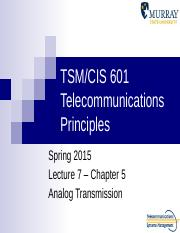 TSM-CIS 601 Lecture 7 Analog Transmission SP15