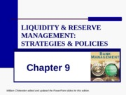 CHAP_09_Liquidity & Reserve Management-Strategies & Policies.ppt