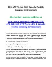 EDU 673 Week 6 DQ 1 Orderly Flexible Learning Environments.doc