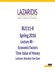 BU111 Spring 2016 - Week #8 - Economic Factors - Time Value of Money - Student's Copy