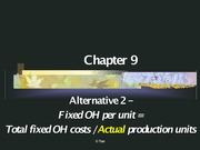 Cost Accounting - PowerPoint - Chapter 9 - AC and VC methods using actual production vol