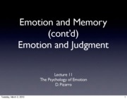 Emotion Lecture 11 2010 Emotion, Memory, and Judgment_1