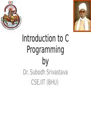 Introduction to C Programming by Dr. S Srivastava
