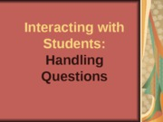 Interacting with Students - Handling Questions.Ver.2