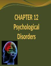 CHAPTER 12_PSYCHOLOGICAL DISORDERS.pptx