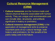 Fall 2010 Lecture 21 Cultural Resources and Managing the Past plus Hoaxes