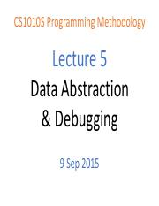 CS1010S Lecture 05 - Data Abstraction & Debugging.pdf