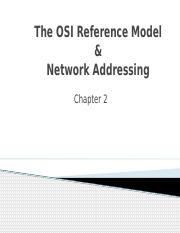 0 CH 2 - OSI Reference Model and Network Addressing  -  Spring 2017.pptx