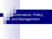 Governance Policy Management Spring 2009
