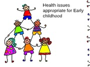 Health issues appropriate for Early childhood