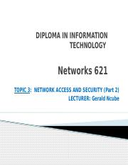 Networks 621 Topic 3 Part 2.pptx