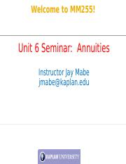 MM255 Unit 6 Seminar PPT- Annuities - Revised 8-2016