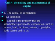 Unit 4  the raising and maintenance of capital