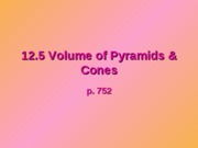 12.5 Vol. of pyramids & cones