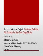 Unit 4 Individual Project_ Creating a Marketing Mix Strategy for Your New Target Market_E_Wells