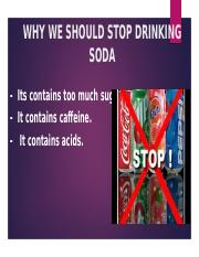 WHY WE SHOULD STOP DRINKING SODA.pptx