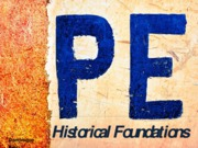 PEHistorical Foundations