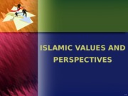 Week 3a Islamic Ethical Values.ppt