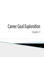 CH 3 - Career Goal Exploration
