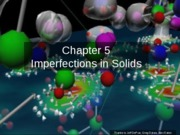 ch05-Imperfections-in-Solids