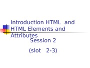 02. Session 02 _ slot 2_3_Intro to HTML and  HTML Elements