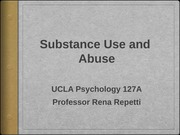 Repetti Psych 127A Slides for Substance Use and Abuse Lecture
