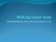 Making Super soap