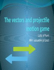 The vectors and projectile motion game.pptx