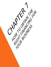 Chapter 7 - Obtaining the right financing for your business.ppt