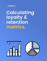 The Complete Guide to Calculating Loyalty & Retention Metrics.pdf