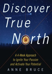 McGraw.Hill.Discover.True.North.A.Program.To.Ignite.Your.Passion.And.Activate.Your.Potential