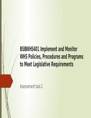BSBWHS401 Implement and Monitor WHS Policies, Procedures and Programs to Meet Legislative Requiremen