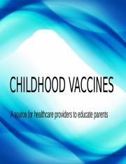 CHILDHOOD IMMUNIZATIONS AND VACCINES.pptx