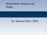 7a - Homeostatic Systems and Drugs