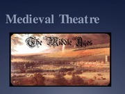 Notes on Medieval Theater